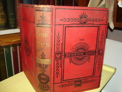 1890 INTERNATIONAL SCIENTIFIC SERIES: THE SUN by C. YOUNG>ILLUSTRATIONS HB/345pp