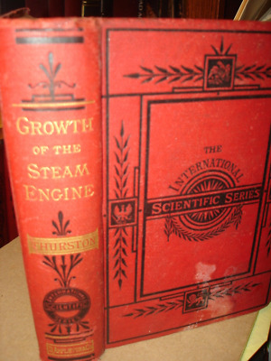 1902 INTERNATIONAL SCIENTIFIC SERIIES>HISTORY GROWTH STEAM ENGINE by THURSTON