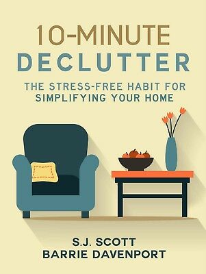 10-Minute Declutter :The Stress-Free Habit for Simplifying Your Home**PDF Copy**