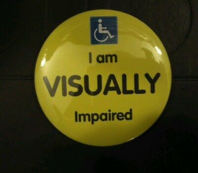 """I am VISUALLY impaired awareness 'LARGE' 75mm (3"""") pin badge. Disability **NEW**"""