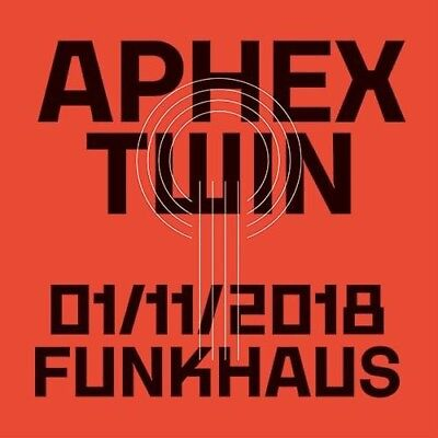 1 Ticket for Aphex Twin @ Funkhaus Berlin (AFX)
