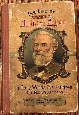 The Life of General Robert E. Lee In Easy Words For Children, M.L. Williamson