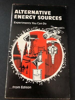 Alternative Energy Sources - Experiments You Can Do...from Edison, PB 1981