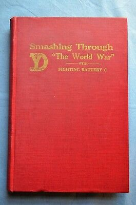 """Smashing Through """"The World War"""" with Fighting Battery C. 102nd F.A. Yankee Div."""