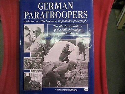 German Paratroopers The Illustrated History of the Fallschirmjager Edited by