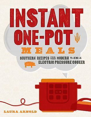 Instant One-Pot Meals: Southern Recipes for the Modern 7.... (EB00K]