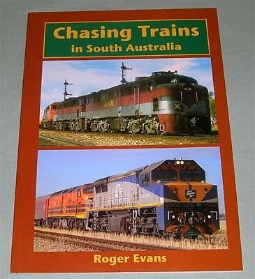 Chasing Trains in South Australia, by R Evans, SC book