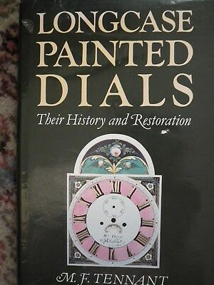 Longcase Painted Dials by M.F.Tennant. Free P&P. Signed by author. PRICE DROP