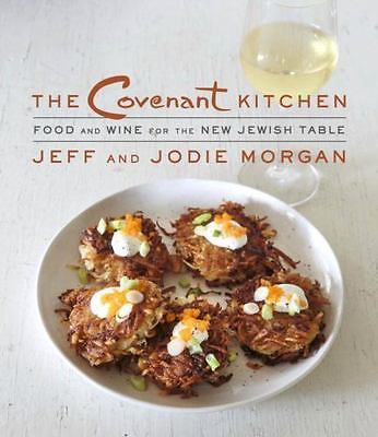 The Covenant Kitchen: Food and Wine for the New Jewish Table by Morgan, Jeff in