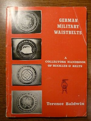 German Military Waistbelts: a Collector's Handbook of Buckles & Belts, PB 1981