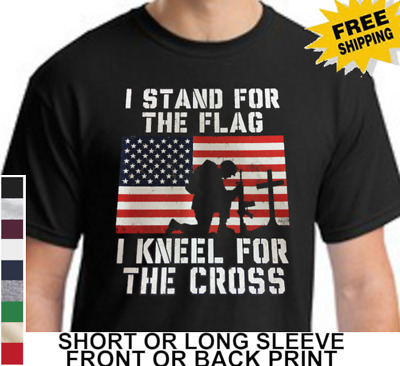 I Stand For The Flag Anthem Kneel For Cross Mens Short Or Long Sleeve T Shirt
