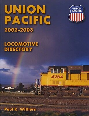 UNION PACIFIC 2002-2003 Locomotive Directory,160 S., Paul K.Withers Publ.,2002