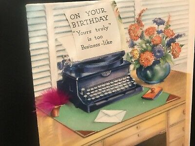 Vtg 1940's B-day Card Typewriter All Business Romantic Comical Real Feather