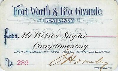1893 Fort Worth Rio Grande Hornsby Signed Low # 289 Railroad Railway R Rwy Pass