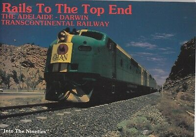 Rails to the The Top End - Adelaide to Darwin - Robin Bromby - 1992