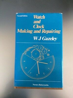 Watch And Clock Making And Repairing by W.J. Gazeley