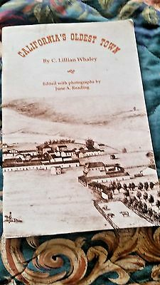 California's Oldest Town~C. Lillian Whaley~Pamphlet~64 Pages~Pioneer Stories