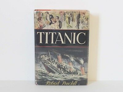TITANIC - A Novel by ROBERT PRECHTL 1st Edition 1940 Dutton