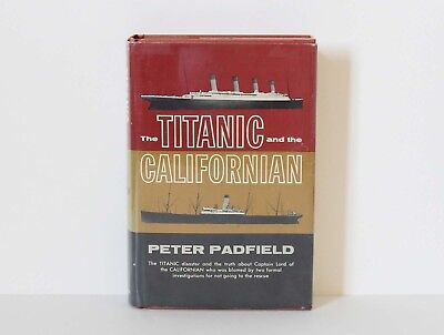THE TITANIC AND THE CALIFORNIAN Peter Padfield 1st American Edition 1966