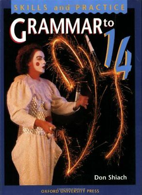 Grammar to 14: Student's Book (Skills and practice) By Don Shiach