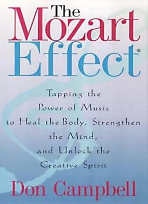 The Mozart Effect: Tapping the Power of Music to Heal the Body, .9780340824375