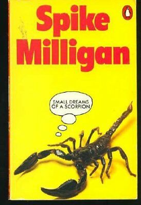 Small Dreams of a Scorpion By  Spike Milligan, Laura Milligan