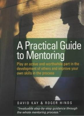 A Practical Guide to Mentoring: Play an Active and Worthwhile P .9781857038125