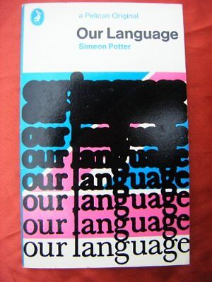 Our Language (Pelican) By Simeon Potter