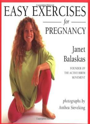 Easy Exercises for Pregnancy By Janet Balaskas, Anthea Sieveking