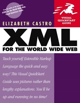 XML for the World Wide Web: Visual QuickStart Guide (Visual Qui .9780201710984