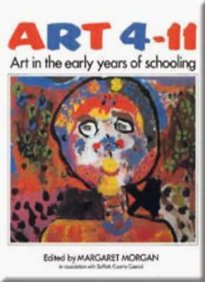 Art 4-11 - Art in the Early Years of Schooling By Margaret Morgan