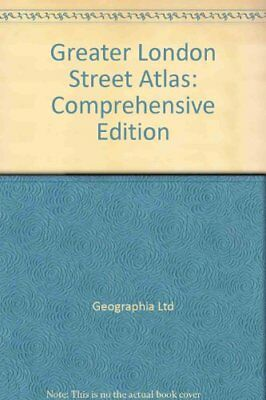 Greater London Street Atlas: Comprehensive Edition By Geographi .9780702821363