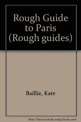 Rough Guide to Paris (Rough guides) By Kate Baillie, Tim Salmon