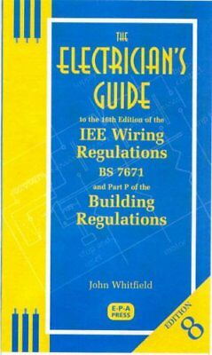 The Electrician's Guide to the 16th Edition of the IEE Wiring Regulations BS767