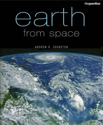 Earth from Space By Andrew K. Johnston. 9780713687057