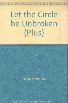 Let the Circle be Unbroken (Plus) By Mildred D. Taylor