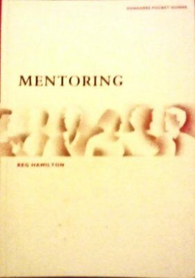 Mentoring: Practical Guide to the Skills of Mentoring (Manager's Pocket Guides)