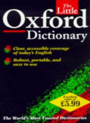 The Little Oxford Dictionary of Current English By George Ostler, Maurice Waite
