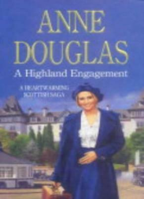 A Highland Engagement By Anne Douglas. 9780749935016