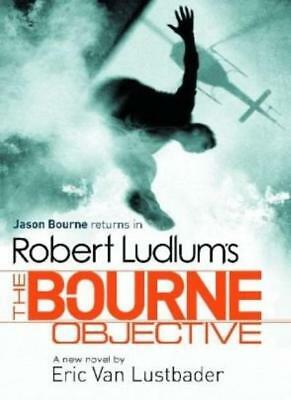 Robert Ludlum's The Bourne Objective By Eric Van Lustbader, Rob .9781409101642
