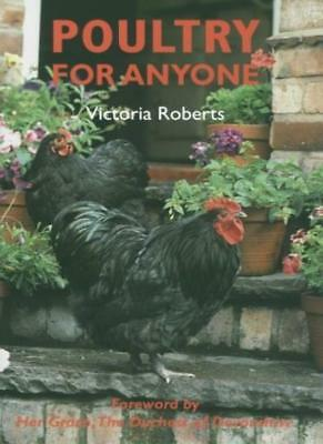 Poultry for Anyone By Victoria Roberts, Duchess of Devonshire, Michael Corrigan