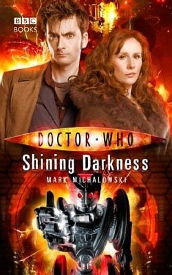 Doctor Who: Shining Darkness By Mark Michalowski