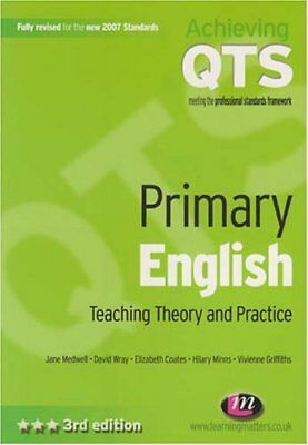 Primary English: Teaching Theory and Practice (Achieving QTS) By Jane Medwell;