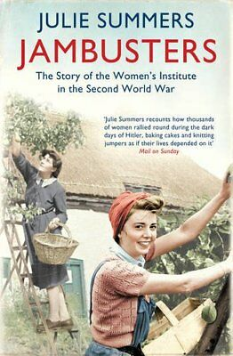 Jambusters: The Story of the Women's Institute in the Second Wo .9781849832212