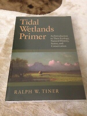 Tidal Wetlands Primer : An Introduction to Their Ecology, Natural History,...