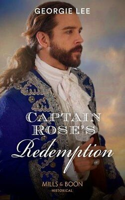 Captain Rose's Redemption (Historical) By Georgie Lee