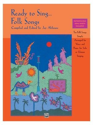Jay Althouse Ready To SingFolk Songs Voice Unison Voice Piano SHEET MUSIC BOOK