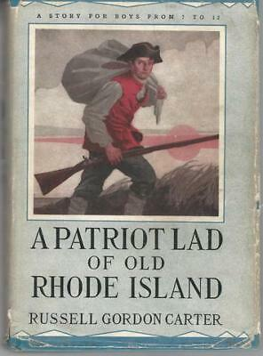 A Patriot Lad Of The Old Rhode Island by Russell Gordon Carter HC
