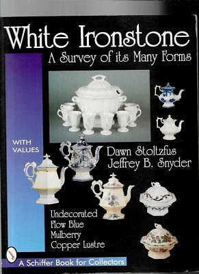 WHITE IRONSTONE POTTERY w PRICE GUIDE by DAWN STOLTZFUS & JEFFREY SNYDER