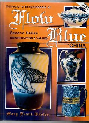 FLOW BLUE CHINA 2nd SERIES w PRICE GUIDE by MARY FRANK GASTON